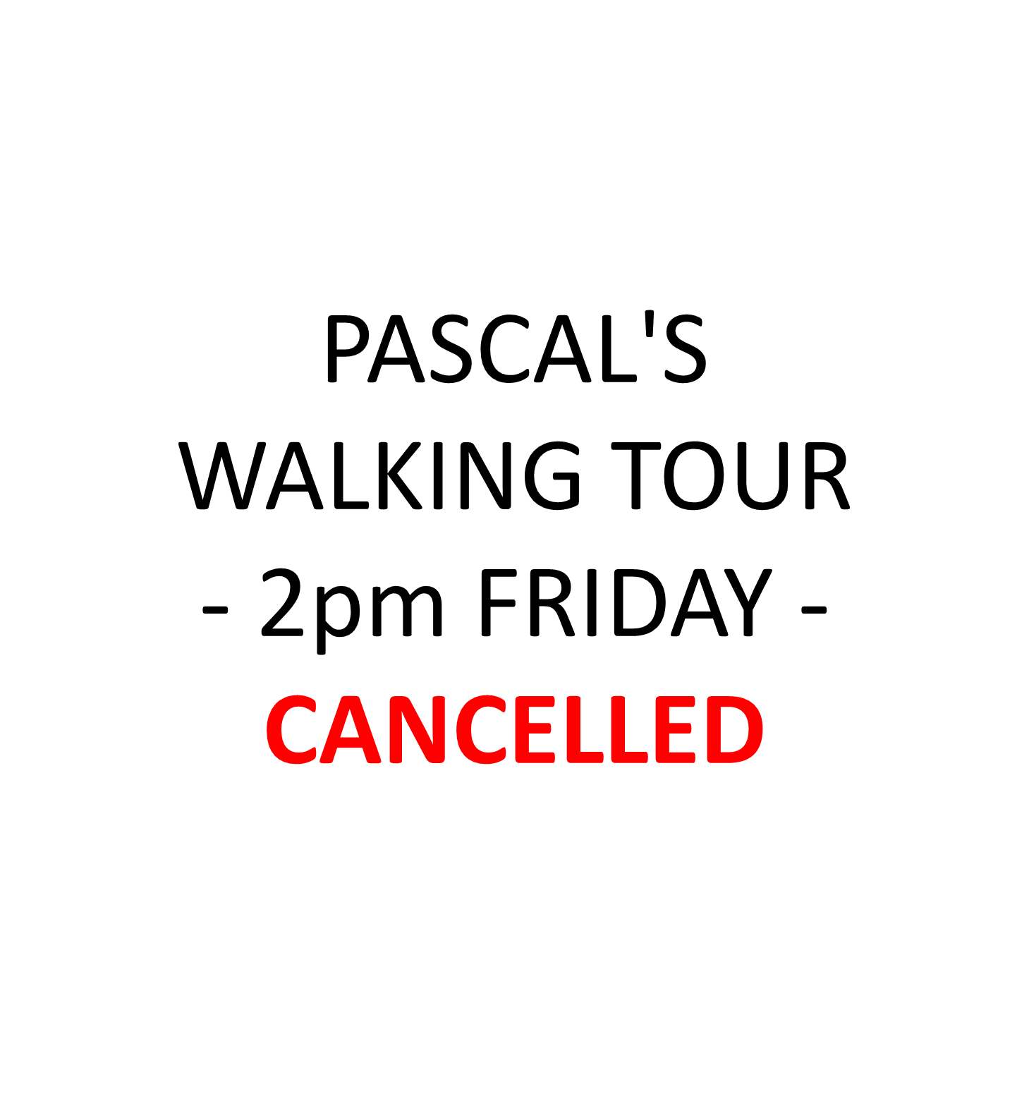 PASCAL'S WALKING TOUR - 2pm FRIDAY - CANCELLED